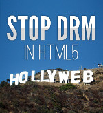 Take Action Against WebDRM